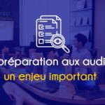 La préparation aux audits : un enjeu important